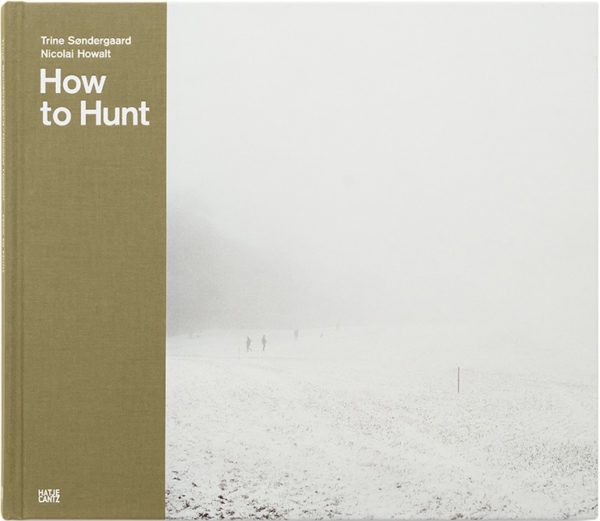 Front cover og the book How to Hunt by Trine Søndergaard and Nicolai Howalt