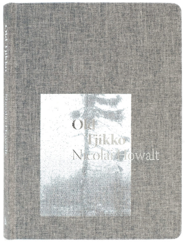 Nicolai Howalt Old Tjikko book cover