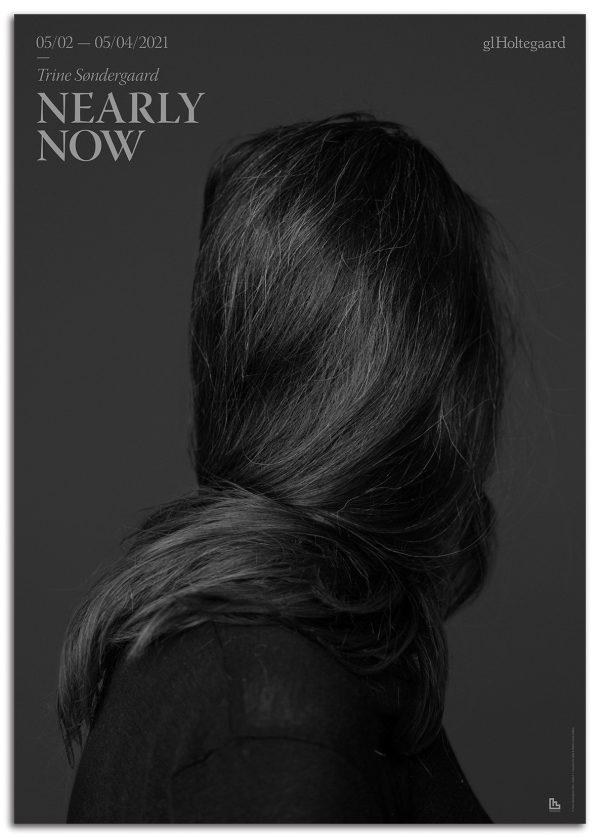 Trine Søndergaard poster - Nearly now from her exhibition at Gl. Holtegaard